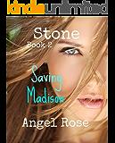 Stone      Book 2       Saving Madison (The Forbidden Love Series)