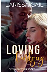 Loving Lindsey: Love in Oaktown Book 3 Kindle Edition