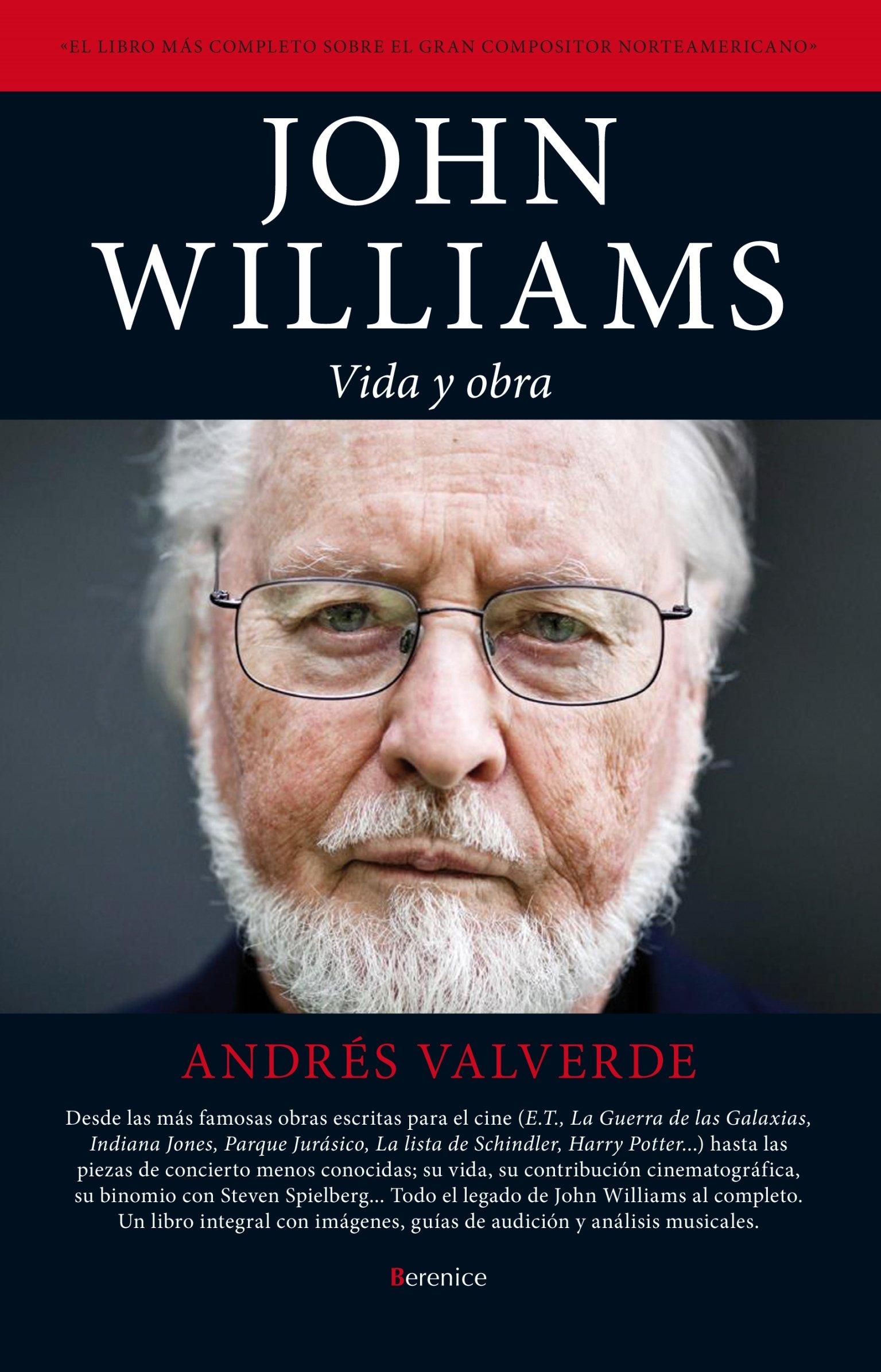 John Williams: Vida Y Obra (Cine): Amazon.es: Andres Valverde Amador: Libros