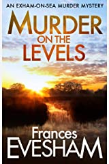 Murder on the Levels (The Exham-on-Sea Murder Mysteries Book 2) Kindle Edition