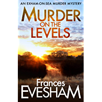 Murder on the Levels (The Exham-on-Sea Murder Mysteries Book 2) (English Edition)