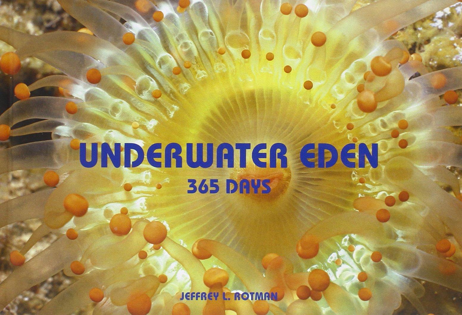 Download Underwater Eden: 365 Days (365 Series) PDF