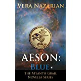 Aeson: Blue (The Atlantis Grail Novella Series)