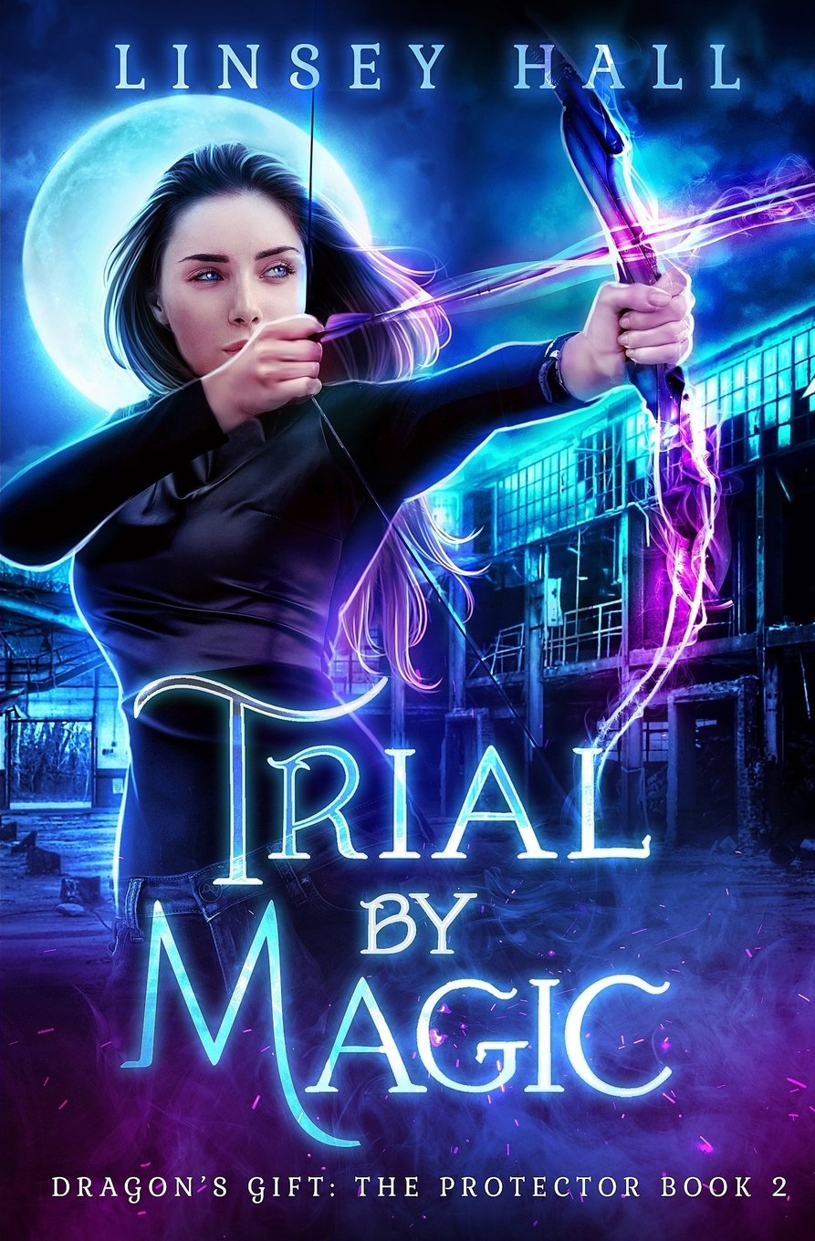Read Online Trial by Magic (Dragon's Gift: The Protector) (Volume 2) pdf