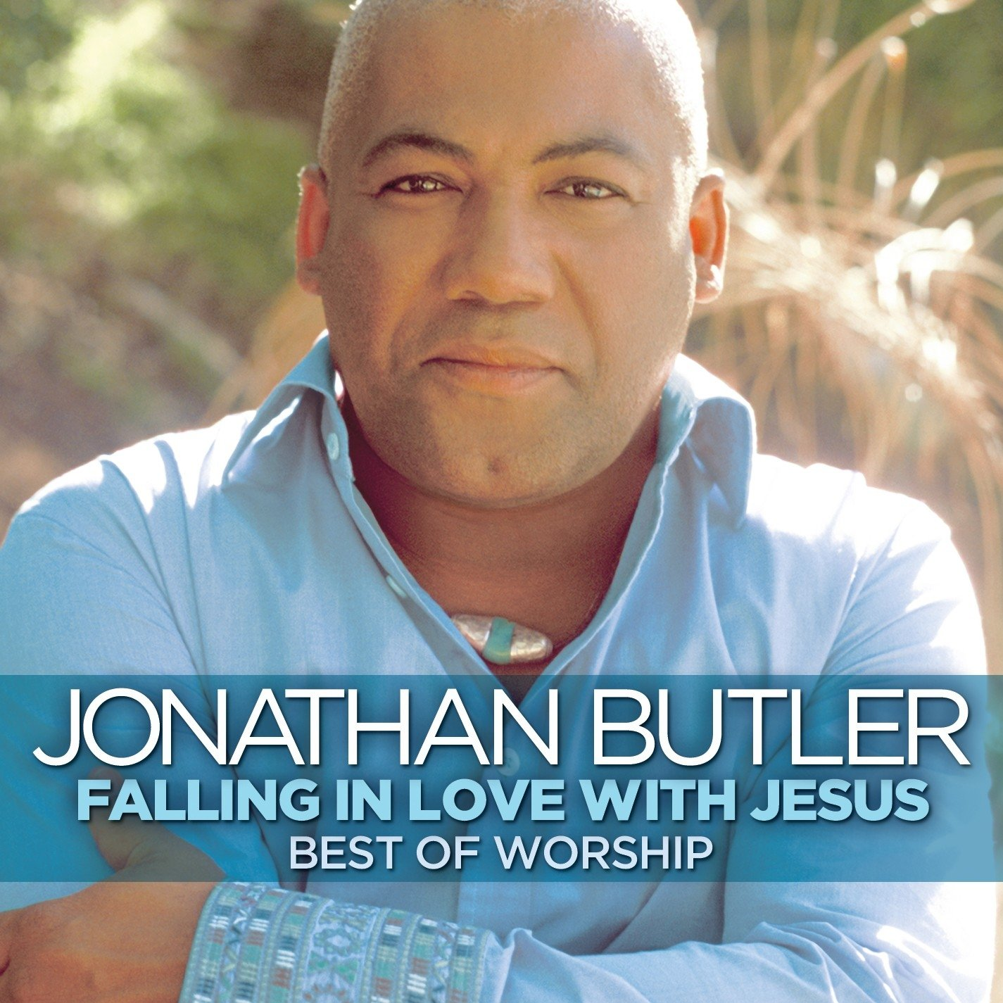 Falling in love with jesus: best of worship jonathan butler.