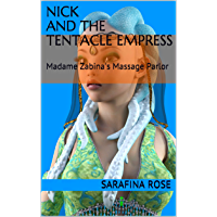 Nick and the Tentacle Empress: Madame Zabina's Massage Parlor (Magical Fetishes of the Big Easy Book 2) (English Edition)