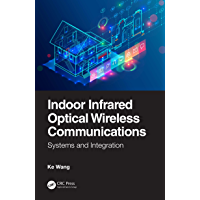 Indoor Infrared Optical Wireless Communications: Systems and Integration