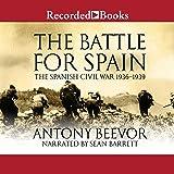 The Battle for Spain: The Spanish Civil War 1936-1939