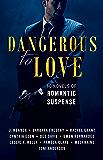 Dangerous to Love: Ten Novels of Romantic Suspense