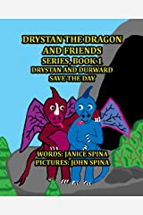 Drystan the Dragon and Friends Series Book 1: Drystan and Durward Save the Day Kindle Edition