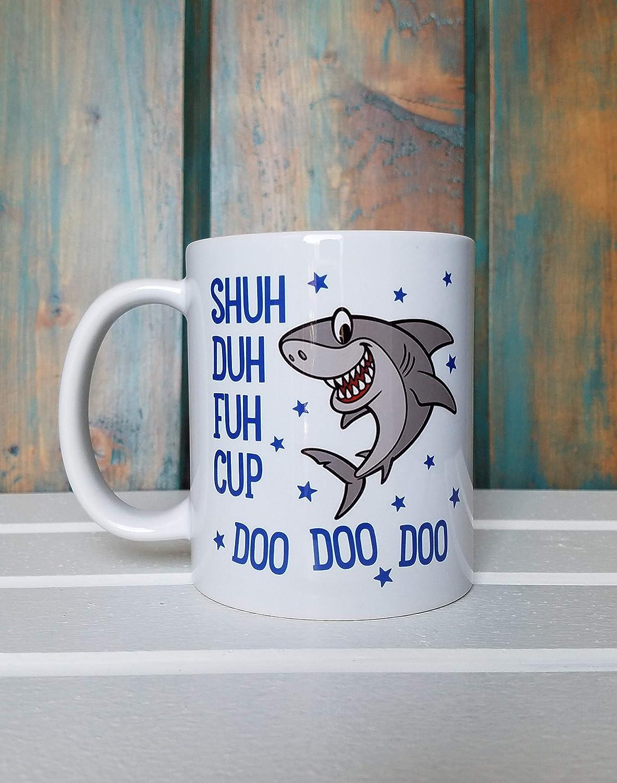 Shuh Duh Fuh Cup Shark Mug Doo Doo Doo Mug Funny Coffee Mug Coffee Mug Coffee Cup Dishwasher Safe Mug Shuh Duh Fuh Cup Mug