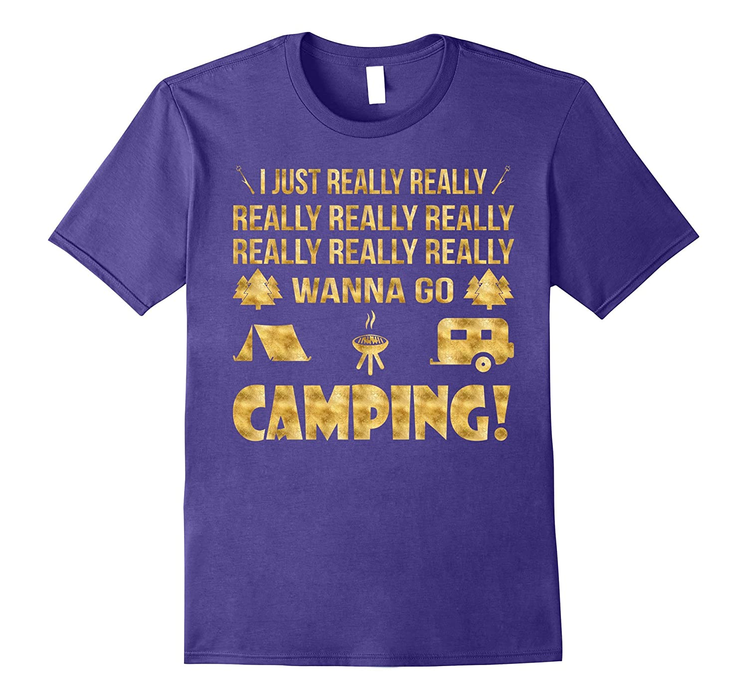 I just really really wanna go Camping T-Shirt Gold Foil-Vaci