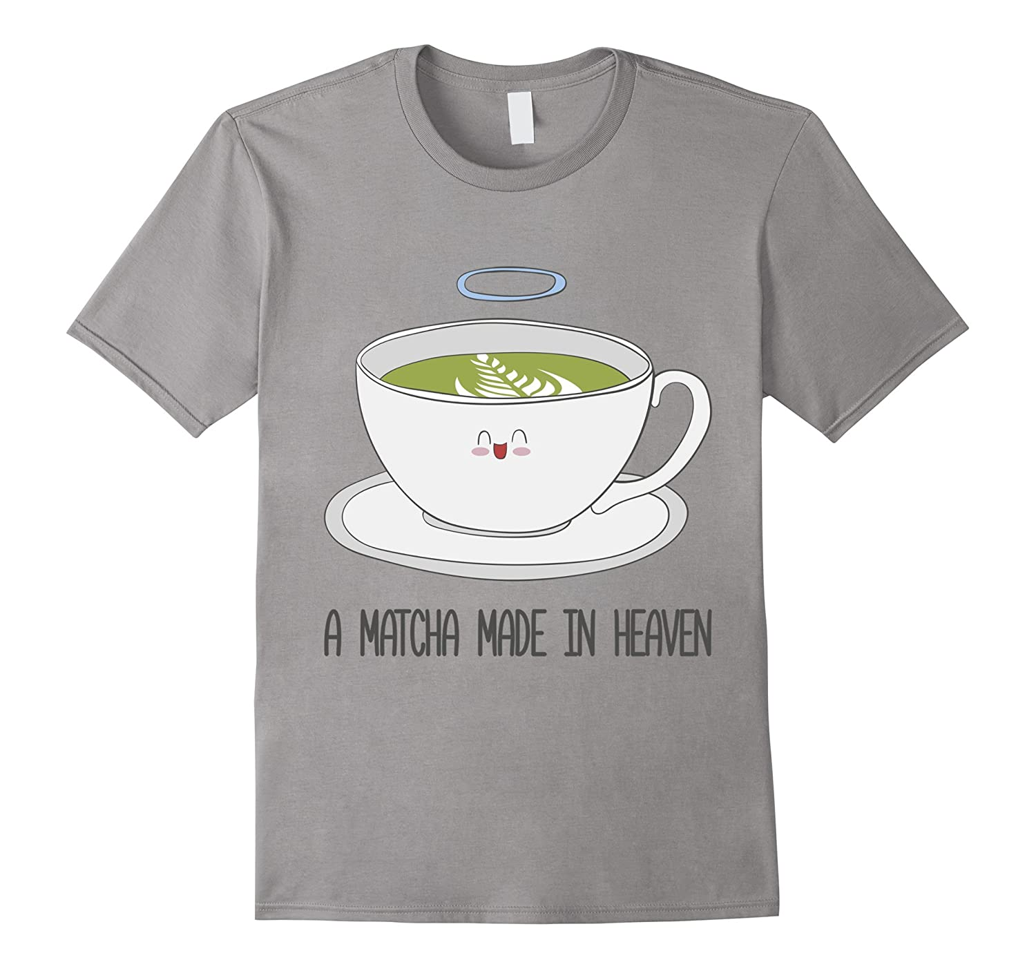Matcha Made In Heaven Macha Tea Drinkers T Shirt