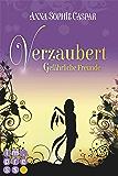 Verzaubert 2: Gefährliche Freunde (German Edition)