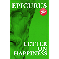 Letter on happiness (EASY READING. The great classics of philosophy revisited for an easier interpretation.)