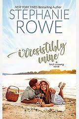 Irresistibly Mine (Birch Crossing Book 4) Kindle Edition