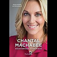 Chantal Machabée– Désavantage numérique: Ma place parmi les hommes (French Edition)