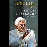 Letzte Gespräche: Mit Peter Seewald (German Edition)