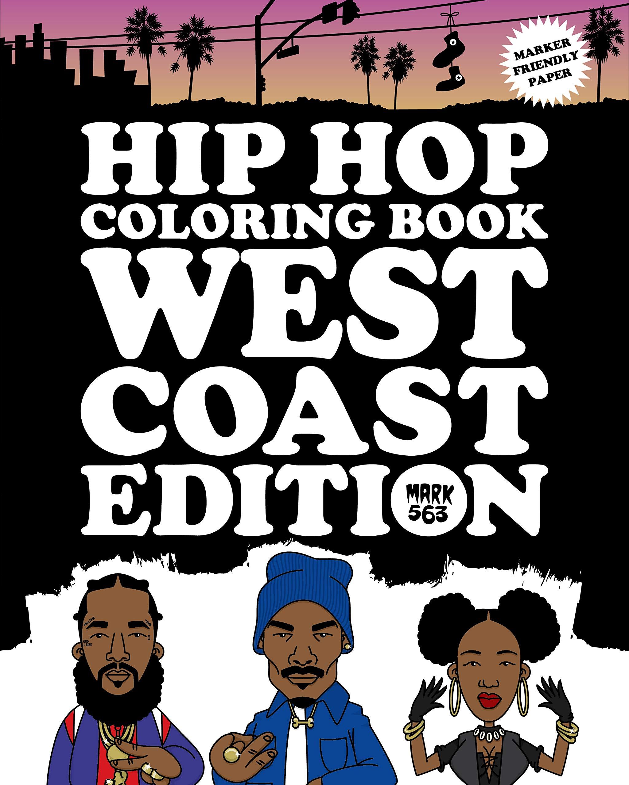 Hip Hop Coloring Book West Coast Edition Amazon De Mark 563 Fremdsprachige Bucher