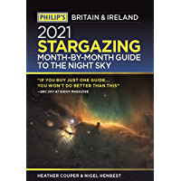 Philip's 2021 Stargazing Month-by-Month Guide to the Night Sky in Britain & Ireland (Philip's Road Atlases) (English…