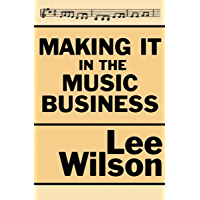 Making It in the Music Business: The Business and Legal Guide for Songwriters and Performers book cover