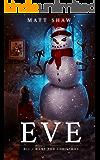 Eve: A Christmas Short Horror Story