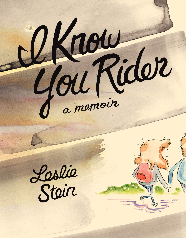 I Know You Rider: Stein, Leslie: 9781770464018: Amazon.com: Books