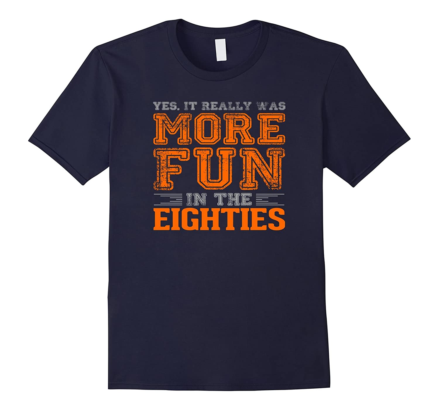 Yes, it Really was More Fun in the Eighties T-Shirt-TH