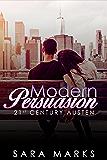 Modern Persuasion (21st Century Austen Book 1)