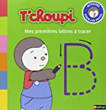 T'Choupi - Mes premières lettres à tracer