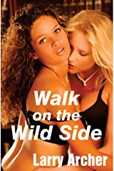 Walk on the Wild Side: Bored Cheating Housewives Discover Swinging (Foxy and Larry Book 20) Kindle Edition