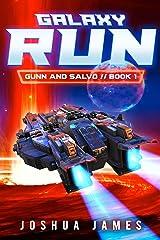 Galaxy Run: A Sci-Fi Thriller (Gunn and Salvo Book 1) Kindle Edition