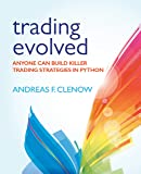 Trading Evolved: Anyone can Build Killer Trading Strategies in Python (English Edition)