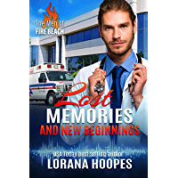 Lost Memories and New Beginnings: A Clean, Christian Medical Romantic Suspense (The Men of Fire Beach Book 2)