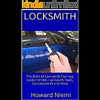 Locksmith: The Bible of Locksmith Training, Locksmith Kit, Locksmith Tools, Car Locksmith and More