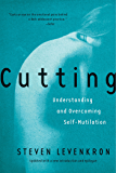 Cutting: Understanding and Overcoming Self-Mutilation