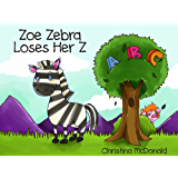 Zoe Zebra Loses Her Z: Free audio book included. Children's bedtime rhyming picture story book.  Learn the alphabet with this book for preschool kids ages 2-4 (English Edition)