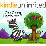 Zoe Zebra Loses Her Z: Free audio book included. Children's bedtime rhyming picture story book.  Learn the alphabet with this book for preschool kids ages 2-4