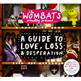 The Wombats Proudly Present..A Guide To Love, Loss and Desperation + DVD