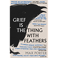 Grief is the Thing with Feathers (English Edition)