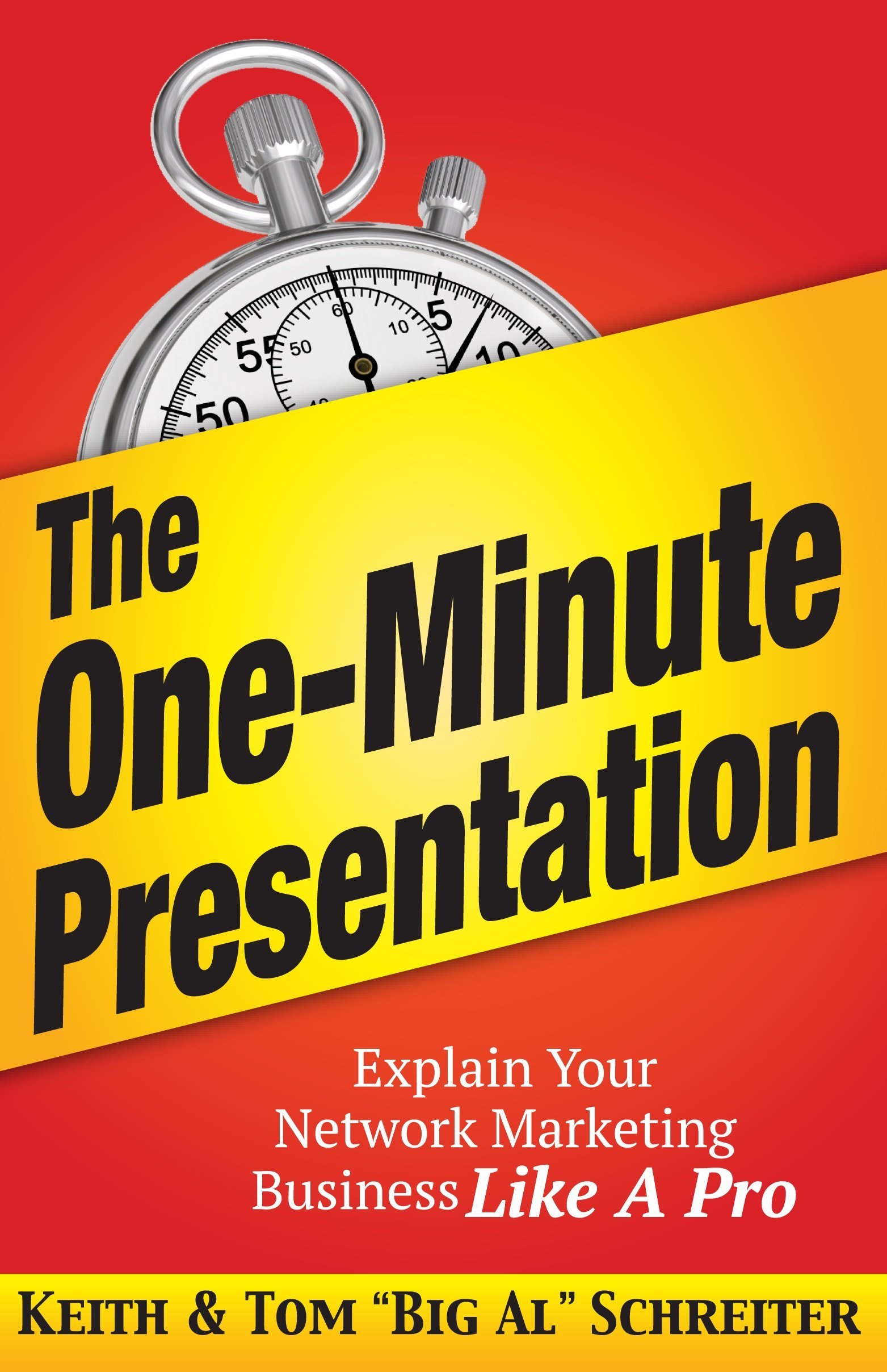The One Minute Presentation  Explain Your Network Marketing Business Like A Pro  English Edition