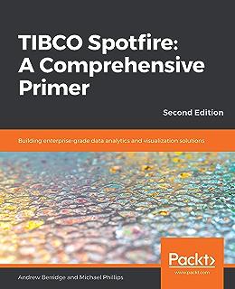 TIBCO Spotfire – A Comprehensive Primer eBook: Michael