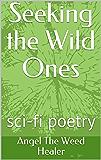 Seeking the Wild Ones: sci-fi poetry