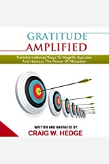 Gratitude Amplified: Transformational Ways to Magnify Success and Harness the Power of Attraction (Instinctive Living Self Development, Book 4) Audible Audiobook