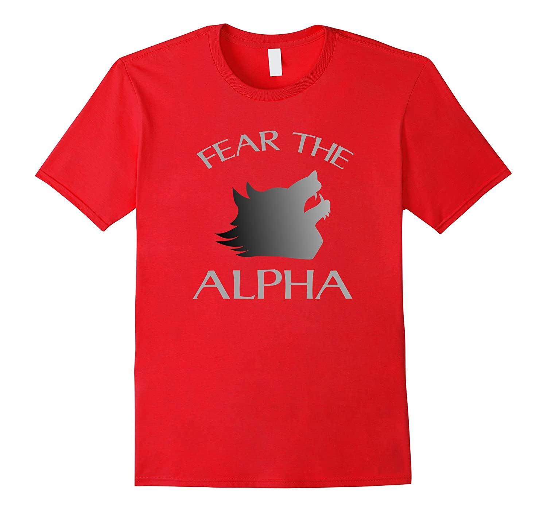 Fear The Alpha Shirt Wolf Male Werewolf by Wolfisms-TH