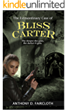 The Extraordinary Case of Bliss Carter (Bliss Carter Series Book 1)