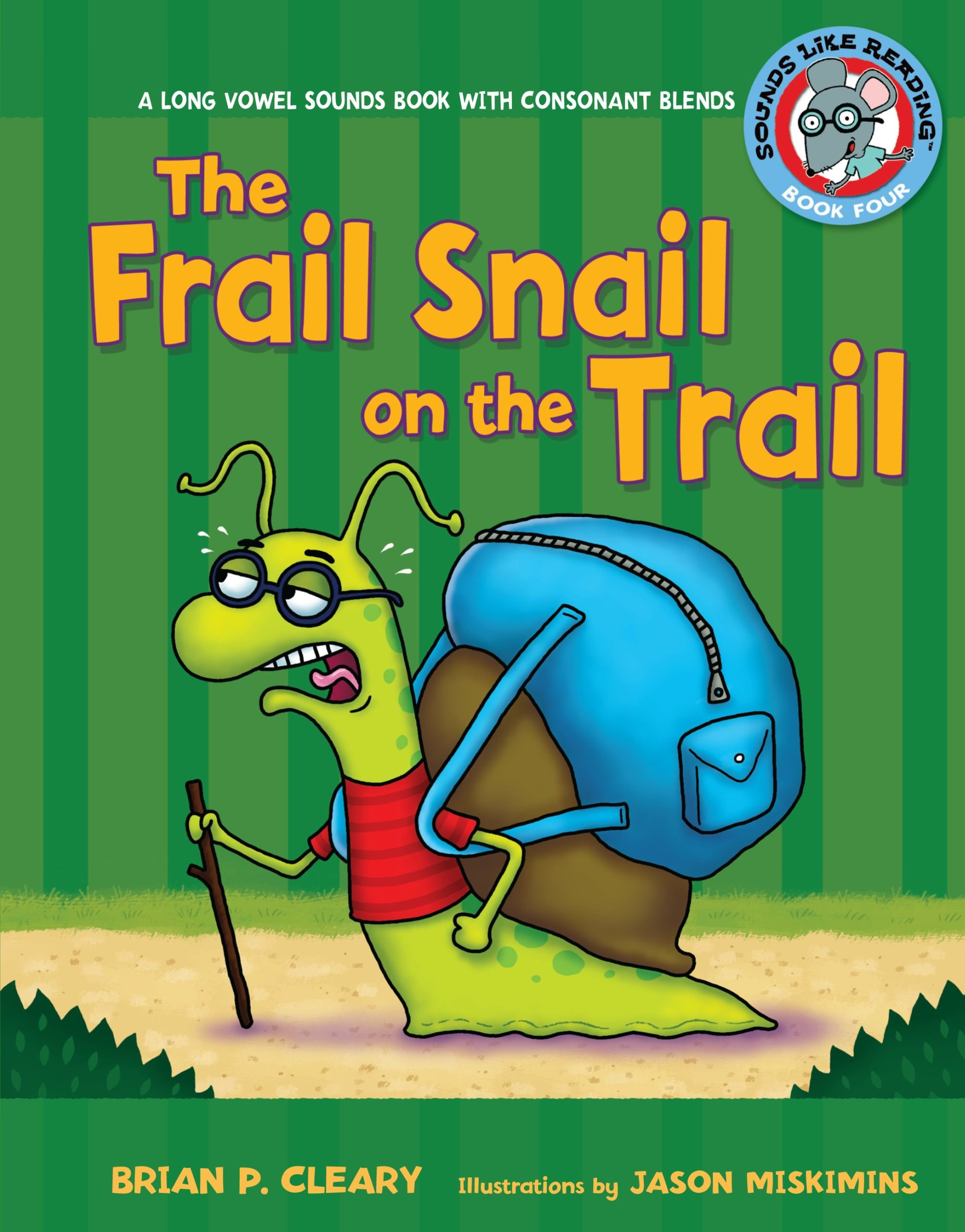 The Frail Snail on the Trail: A Long Vowel Sounds Book With Consonant Blends (Sounds Like Reading) ebook