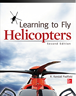 Rotorcraft flying handbook faa h 8083 21 kindle edition by learning to fly helicopters second edition fandeluxe Choice Image