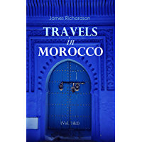 Travels in Morocco (Vol. 1&2): Complete Edition (English Edition)