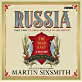 Russia: The Wild East: Part Two: The Rise & Fall Of The Soviets